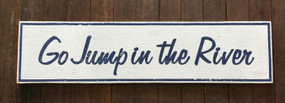 Go Jump in the River Sign