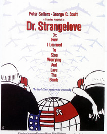 Poster of Dr. Strangelove: Or, How I Learned To Stop Worrying and Love the Bomb Poster and Photo