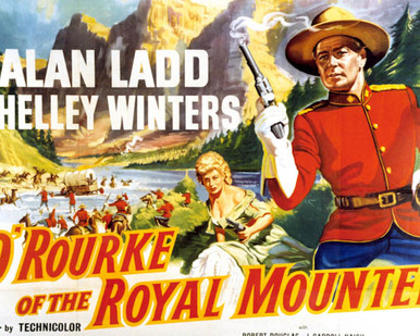 Poster & Alan Ladd in O'Rourke of the Royal Mounted aka Saskatchewan Poster and Photo