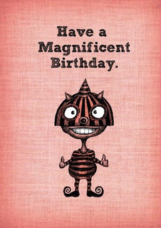 Have a magnificent birthday.