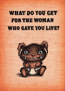 What do you get for the woman who gave you life?