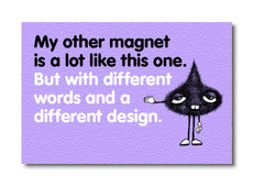 MAG-007 - MY OTHER MAGNET