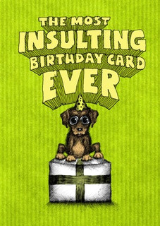 The most insulting birthday card EVER