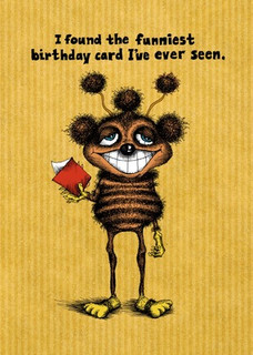 #111  Funniest birthday card I've ever seen.
