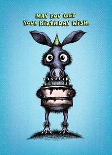 May you get your birthday wish. - Something small