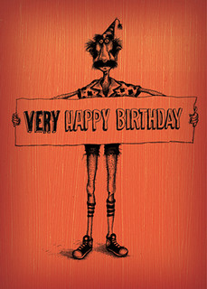 """That's right. Most cards just say, """"Happy Birthday."""" This one says, """"Very Happy Birthday,"""" because I care more than everyone else."""