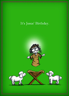 It's Jesus' Birthday - I got you a gift