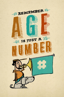 Remember Age is just a Number