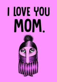 "But I'm not ""in love"" with you, because that would be super inappropriate. Happy Mother's Day though. You're the best!"