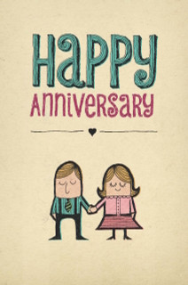 B-069 - Once every century the perfect couple comes along and redefines the way other couples view love. You two are not that couple, but Happy Anniversary.