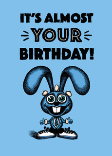 Sorry I'm giving you this card before your actual birthday. I didn't want you to think that Facebook reminded me.