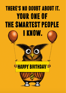"Oh, never mind. You didn't even noticed that ""You're"" was misspelled on the front. But Happy Birthday anyway."