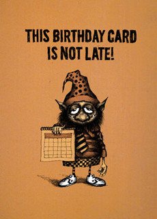 HB - This birthday card is not late/early for next