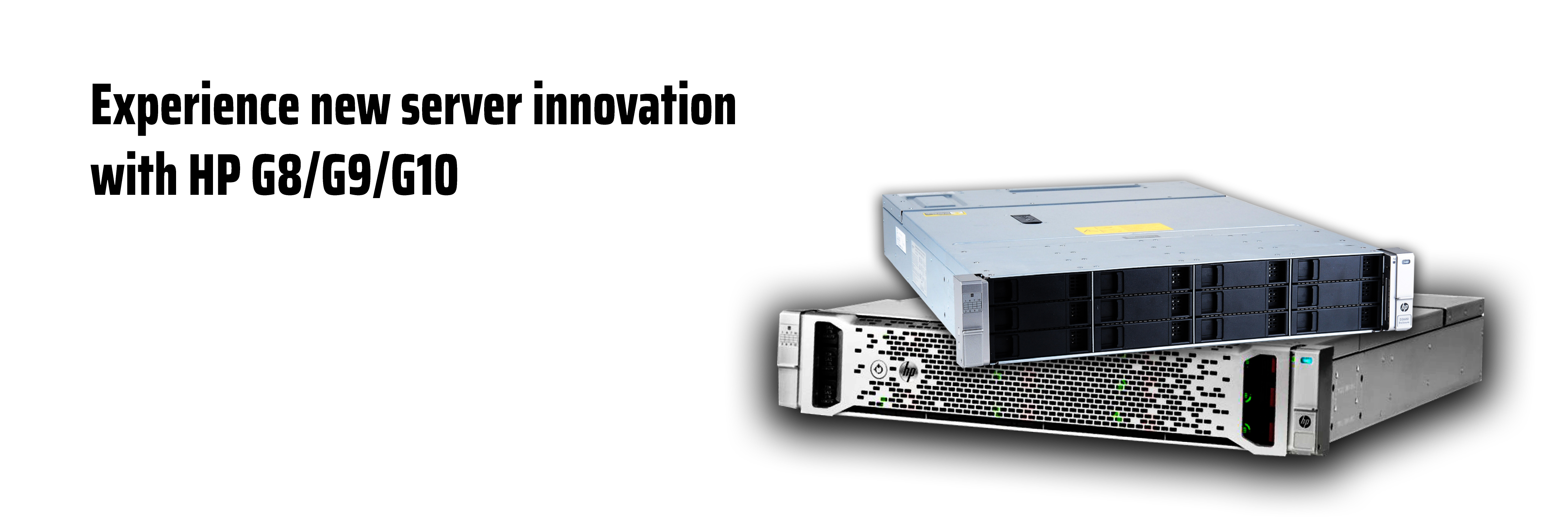Experience new server innovation with HP G8/G9/G10
