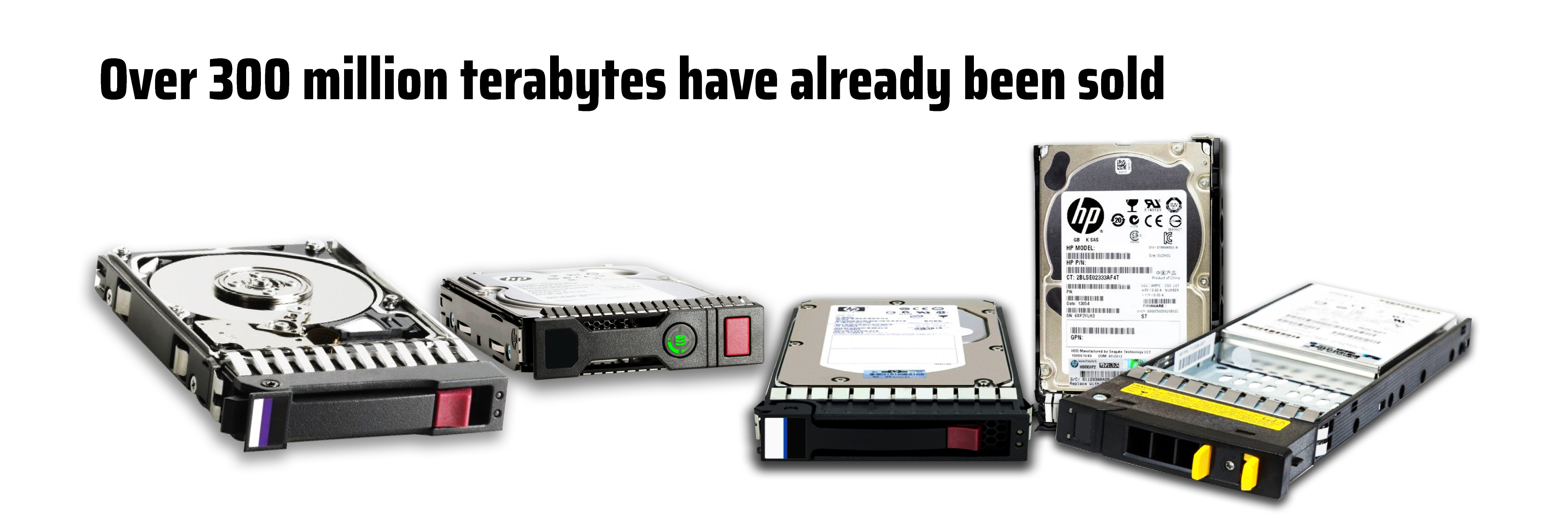 Over 300 million terabytes have already been sold
