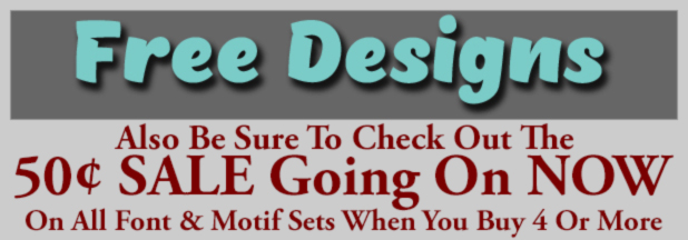 Also Check Out The 50¢ SALE On Font & Motif Sets - 4 Or More