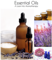 Essential Oils ~ A Look Into Aromatherapy Class