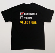 Proudly Let The Entire World Know Where You Stand With Your Gun Owner/Victim Select One Shirt!!!