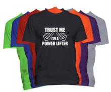 Trust Me I'm A Power Lifter T-Shirt Custom Occupation Shirt