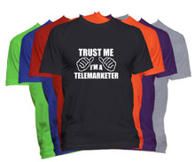 Trust Me I'm A Telemarketer T-Shirt Custom Occupation Shirt