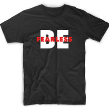 Be Fearless Motivation Quote Tee