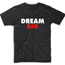 Dream Big Inspirational Shirt