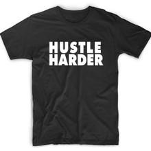 Hustle Harder T-Shirt.