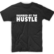 Inspired By The Hustle T-Shirt.