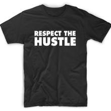 Respect The Hustle T-Shirt.