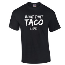 Bout That Taco Life T-Shirt