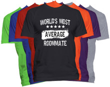World's Most Average ROOMMATE T Shirt Funny Occupation Shirt