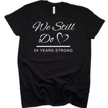 We Still Do 54th Wedding Anniversary T Shirt - 54 Years Married