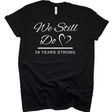 We Still Do 58th Wedding Anniversary T Shirt - 58 Years Married