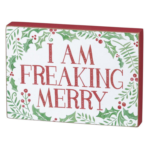 I Am Freaking Merry Block Sign