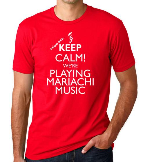 "La Tradición Music T-Shirt  ""Cómo Que Keep Calm. Weŕe playing mariachi music"" Front view"