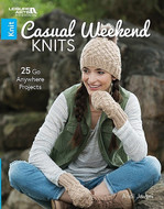 Leisure Arts Casual Weekend Knits - 25 Go Anywhere Knit Projects