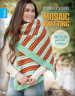 Leisure Arts The Beginner's Guide to Mosaic Knitting - Easy One Color Per Row Technique