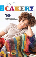 Leisure Arts Knit Cakery - 10 Fun Projects Using Yarn Cakes