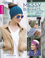 Leisure Arts Messy Bun Hats, Plus!
