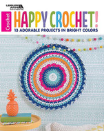 Leisure Arts Happy Crochet! - 13 Adorable Projects in Bright Colors