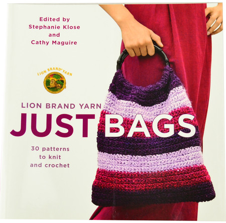 Lion Brand Just Bags 30 Patterns to Knit and Crochet - Book