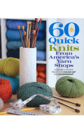Cascade 60 Quick Knits From America's Yarn Shops