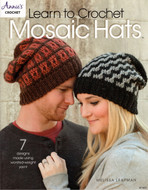 Learn To Crochet Mosaic Hats: 7 Designs Made Using Worsted-Weight Yarn  - Book