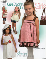 Cute Crochet For Girls: 8 Designs In Sizes 2 To 6 With Accessories  - Book