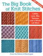 The Big Book Of Knit Stitches: Cables, Lace, Ribs, Textures, And A Whole Lot More (360+ Stitches)  - Book