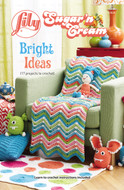 "Lily Sugar 'N Cream ""Bright Ideas"" Pattern Book"