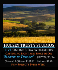 July 22, 23 & 24, 9-11:30 AM - Live Oil Painting Workshop: Sunrise in Tuscany - Capturing Light and Space