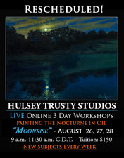 August 26, 27 & 28, 9-11:30 AM CDT - Live Oil Painting Workshop: Moonrise - Painting the Nocturne in Oil