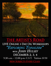 December 2, 3 & 4, 9:30 AM - Noon CST - Live Oil Painting Workshop: Exploring Tonalism with John Hulsey