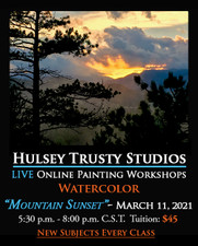 March 11, 2021, 5:30 PM - 8:00 PM CST - Thursday Evening Watercolor with John Hulsey - Mountain Sunset